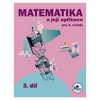Josef Molnár, Hana Mikulenková: Matematika a její aplikace pro 3. ročník 3. díl cena od 38 Kč