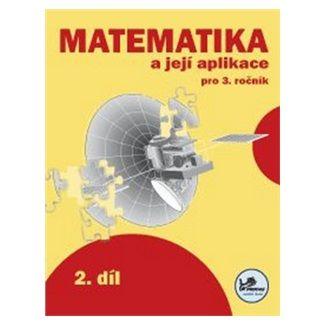 Josef Molnár, Hana Mikulenková: Matematika a její aplikace pro 3. ročník 2. díl cena od 37 Kč