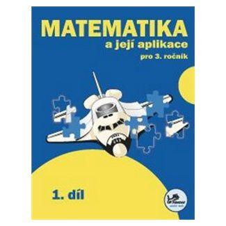 Josef Molnár, Hana Mikulenková: Matematika a její aplikace pro 3. ročník 1. díl cena od 34 Kč