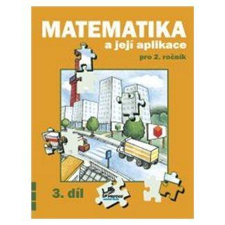 Josef Molnár, Hana Mikulenková: Matematika a její aplikace pro 2. ročník 3. díl cena od 36 Kč