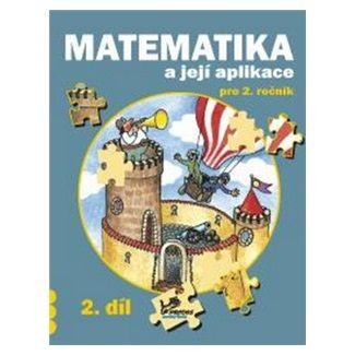 Josef Molnár, Hana Mikulenková: Matematika a její aplikace pro 2. ročník 2. díl cena od 37 Kč