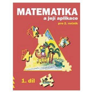 Josef Molnár, Hana Mikulenková: Matematika a její aplikace pro 2. ročník 1. díl cena od 34 Kč