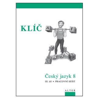 Kolektiv autorů: Klíč Český jazyk 8 III.díl Pracovní sešit cena od 62 Kč