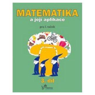 Josef Molnár, Hana Mikulenková: Matematika a její aplikace pro 1. ročník 3.díl cena od 39 Kč