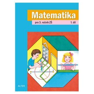 Blažková Růžena, Matoušková Květoslava: Matematika pro 3. ročník ZŠ 1. díl cena od 41 Kč
