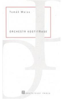 Tomáš Weiss: Orchestr kostitřase cena od 79 Kč