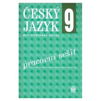 Český jazyk 9 pro základní školy - Pracovní sešit cena od 60 Kč
