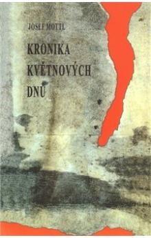 Josef Mottl, Václav Šplíchal: Kronika květnových dnů cena od 58 Kč