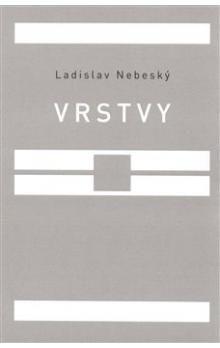Ladislav Nebeský: Vrstvy cena od 75 Kč