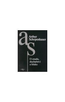 Arthur Schopenhauer: O osudu, duchařství a hluku cena od 60 Kč