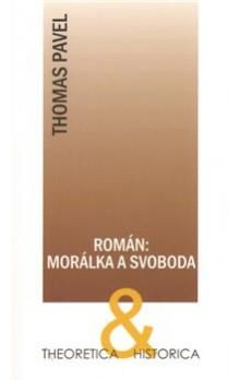 Thomas Pavel: Román: morálka a svoboda cena od 68 Kč