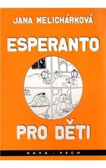 Miroslava Tomečková, Jana Melicharová: Esperanto pro děti cena od 69 Kč