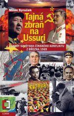 Milan Syruček: Tajná zbraň na Ussuri (E-KNIHA) cena od 58 Kč