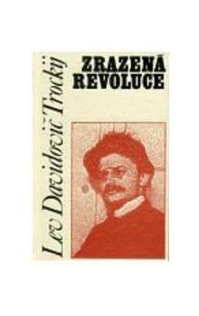 Lev Davidovič Trockij: Zrazená revoluce cena od 34 Kč