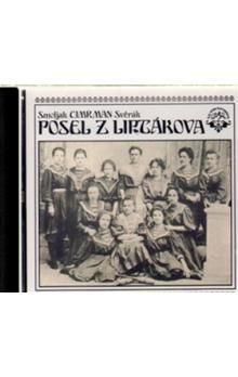 Ladislav Smoljak: Divadlo J.C. - Posel z Liptákova - CD - Ladislav Smoljak cena od 74 Kč