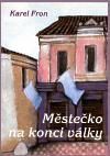 Středisko západočeských spisov Městečko na konci války cena od 43 Kč
