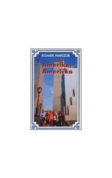 Romek Hanzlík: Amerika, Američka cena od 69 Kč