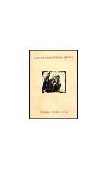 Libuše Svobodová: Cesta Františka Bílka cena od 72 Kč