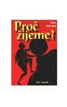 Tibor Novotný: Proč žijeme? cena od 80 Kč