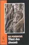 Iva Pekárková: Třicet dva chwanů cena od 69 Kč