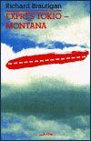 Richard Brautigan: Expres Tokio - Montana cena od 63 Kč