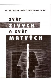 Česká orientalistická společno Svět živých a svět mrtvých cena od 78 Kč