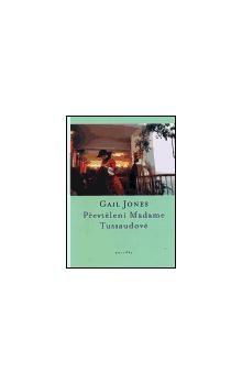 Gail Jones: Převtělení Madame Tussaudové cena od 53 Kč