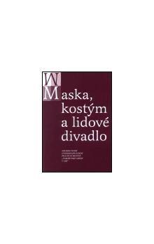 Česká orientalistická společno Maska, kostým a lidové divadlo cena od 62 Kč