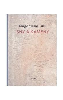 Magdalena Tulli: Sny a kameny cena od 59 Kč