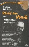 Michal Rollo - Original Ubohý pan Vozík aneb Ultimátum sublimace cena od 60 Kč