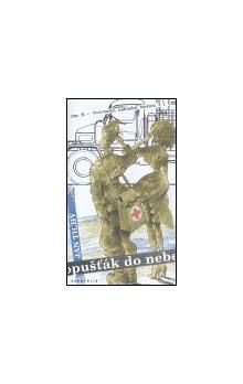 Miloš Pekárek, Jan Tichý: Opušťák do nebe cena od 75 Kč