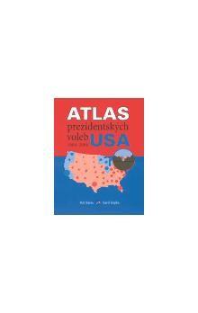 Petr Karas, Karel Kupka: Atlas prezidentských voleb USA 1904-2004 cena od 33 Kč