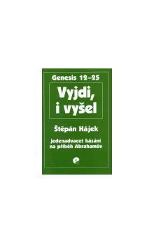Štěpán Hájek: Vyjdi, i vyšel cena od 72 Kč