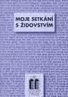 Miloš Pojar: Moje setkání s židovstvím cena od 109 Kč