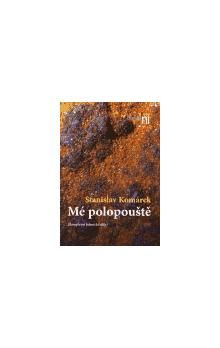 Stanislav Komárek: Mé polopouště cena od 83 Kč