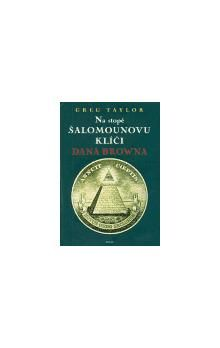 Greg Taylor: Na stopě Šalamounovu klíči Dana Browna cena od 68 Kč