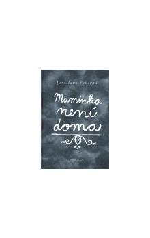 Jaroslava Pokorná: Maminka není doma cena od 64 Kč