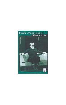 Divadelní ústav Divadlo v České republice 2003-2004 (CD) cena od 64 Kč