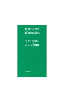 Miroslav Michálek: O ničem a o všem cena od 69 Kč