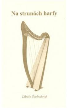 Libuše Svobodová, Ondřej Růžička: Na strunách harfy cena od 64 Kč