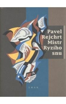 Pavel Rejchrt: Mistr ryzího snu cena od 68 Kč