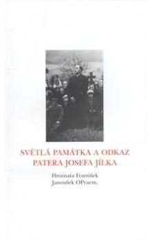 František Hroznata: Světlá památka a odkaz patera Josefa Jílka cena od 81 Kč