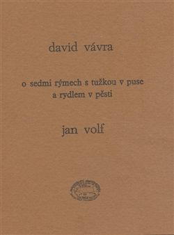 David Vávra, Volf Jan: O sedmi rýmech s tužkou v puse a rydlem v pěsti cena od 82 Kč