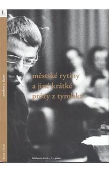 Norbert C. Kaser: Městské rytiny a jiné krátké prózy z Tyrolska cena od 75 Kč