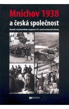kol.: Mnichov 1938 a česká společnost cena od 65 Kč