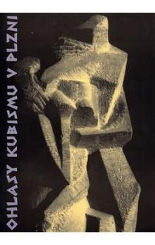 Galerie města Plzně Ohlasy kubismu v Plzni cena od 87 Kč