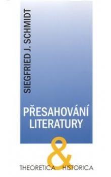 Siegfried J. Schmidt: Přesahování literatury cena od 73 Kč