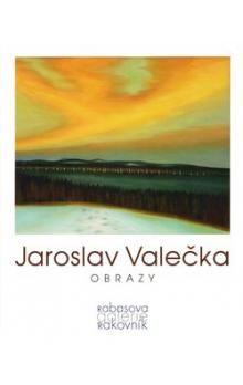 Jaroslav Valečka: Jaroslav Valečka - Obrazy cena od 65 Kč