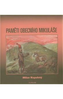 Milan Kopuletý: Paměti obecního Mikuláše cena od 61 Kč