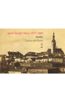 Marie Michaela Šechtlová Ignác Šechtl: Tábor 1877-1885 cena od 44 Kč